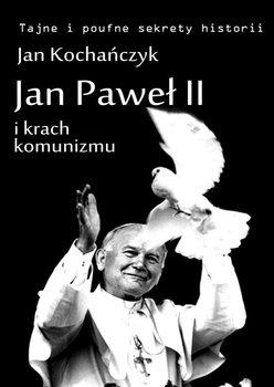 Jan Paweł II i krach komunizmu                      (ebook)