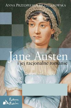 Jane Austen i jej racjonalne romanse                      (ebook)