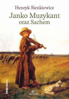 Janko Muzykant oraz Sachem-Sienkiewicz Henryk