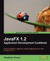 Javafx 1.2 Application Development Cookbook - Vivien Vladimir