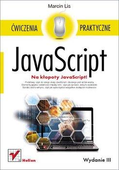 JavaScript. Ćwiczenia praktyczne. Wydanie III-Lis Marcin