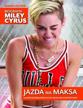 Jazda na maksa. Biografia Miley Cyrus                      (ebook)