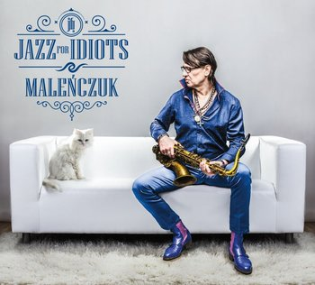 Jazz For Idiots-Maleńczuk Maciej