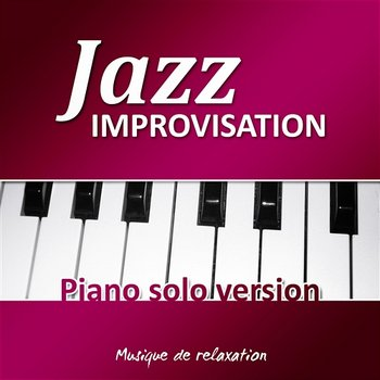 jazz improvisation piano solo version musique de relaxation de soir e et de d tente piano. Black Bedroom Furniture Sets. Home Design Ideas