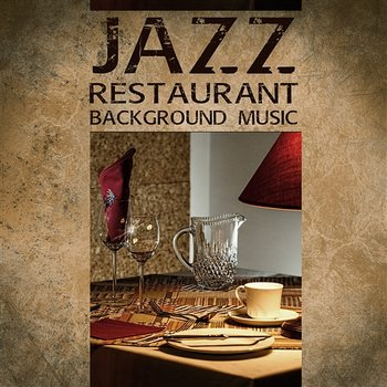 Jazz Restaurant Background Music: Relaxing Moody Jazz for Dinner with Family or Friends - Background Instrumental Music Collective