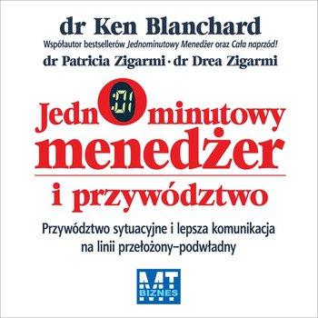 Jednominutowy menedżer i przywództwo-Zigarmi Patricia, Blanchard Ken