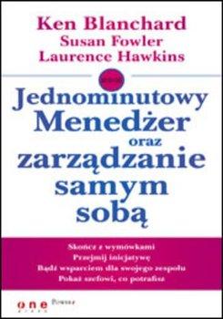 Jednominutowy Menedżer oraz zarządzanie samym sobą-Blanchard Ken, Fowler Susan, Laurence Hawkins