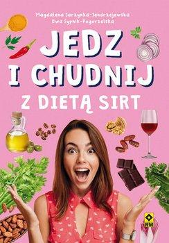 Jedz i chudnij z dietą SIRT-Jarzynka-Jendrzejewska Magdalena, Sypnik-Pogorzelska Ewa