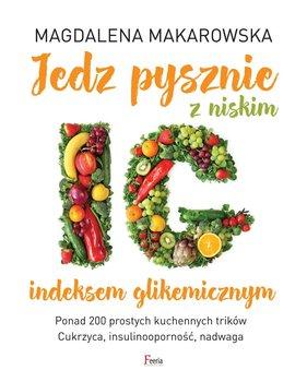 Jedz pysznie z niskim indeksem glikemicznym-Makarowska Magdalena