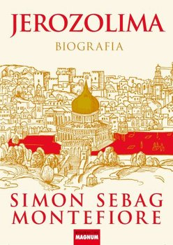 Jerozolima. Biografia-Montefiore Simon Sebag