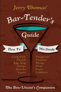 Jerry Thomas' Bartenders Guide-Thomas Jerry