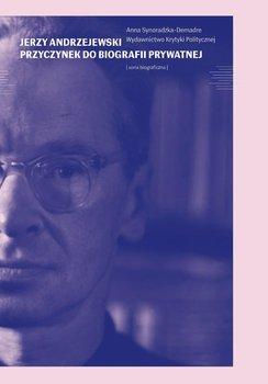 Jerzy Andrzejewski. Przyczynek do biografii prywatnej                      (ebook)