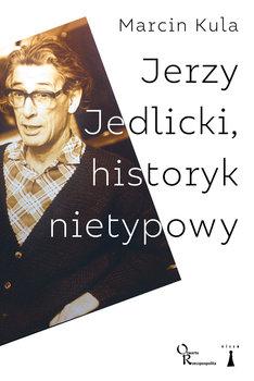 Jerzy Jedlicki, historyk nietypowy-Kula Marcin