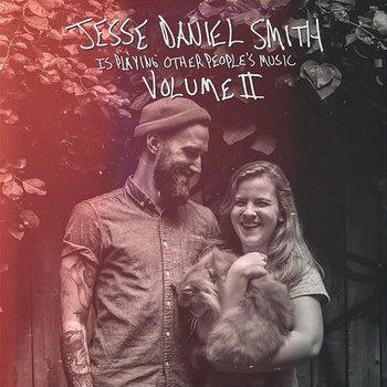 Jesse Daniel Smith Is Playing Other People's Music, Vol. II-Jesse Daniel Smith
