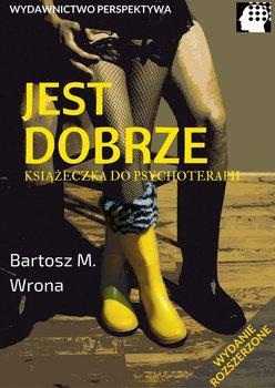 Jest dobrze-Wrona Bartosz M.