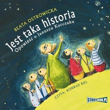 Jest taka historia. Opowieść o Januszu Korczaku-Ostrowicka Beata
