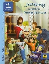 Jesteśmy w rodzinie Pana Jezusa 1. Podręcznik. Szkoła podstawowa-Opracowanie zbiorowe