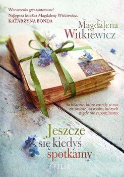 Jeszcze się kiedyś spotkamy-Witkiewicz Magdalena