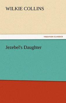 Jezebel's Daughter-Collins Wilkie