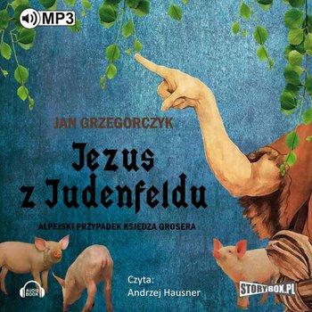 Jezus z Judenfeldu. Alpejski przypadek księdza Grosera-Grzegorczyk Jan