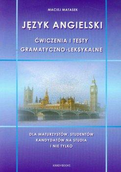 Język angielski. Ćwiczenia i testy gramatyczno-leksykalne-Matasek Maciej