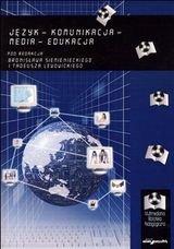 Język, komunikacja, media, edukacja-Opracowanie zbiorowe