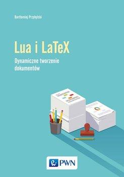 Język Lua i LaTeX. Tworzenie dynamicznych dokumentów-Przybylski Bartłomiej