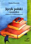 Język polski z pomysłem w klasach IV-VI, szkoła podstawowa-Wieczorek Dorota