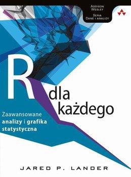 Język R dla każdego. Zaawansowane analizy i grafika statystyczna-Lander Jared P.