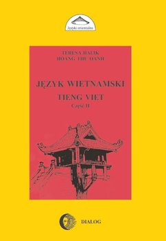Język wietnamski. Podręcznik. Część 2-Halik Teresa, Hoang Thu Oanh