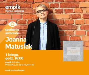 Joanna Matusiak | Empik Arkadia