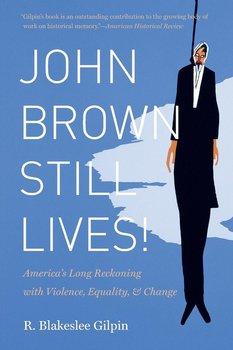 John Brown Still Lives!-Gilpin R. Blakeslee