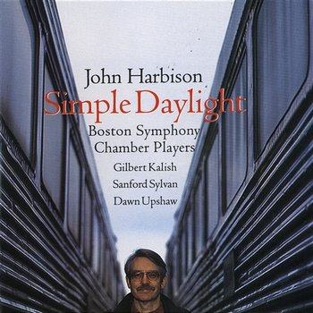 John Harbison: Simple Daylight; Words From Paterson-Dawn Upshaw