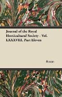Journal of the Royal Horticultural Society - Vol. LXXXVIII, Part Eleven-Anon