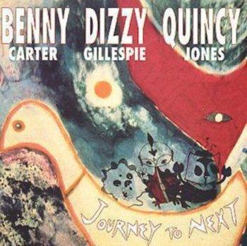 Journey to Next-Gillespie Dizzy, Jones Quincy, Carter Benny