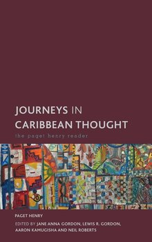 Journeys in Caribbean Thought - Henry Paget