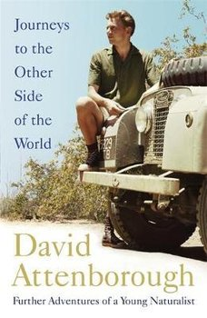 Journeys to the Other Side of the World - Attenborough David