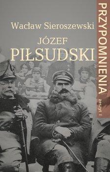Józef Piłsudski. Przypomnienia. Zeszyt 1-Sieroszewski Wacław