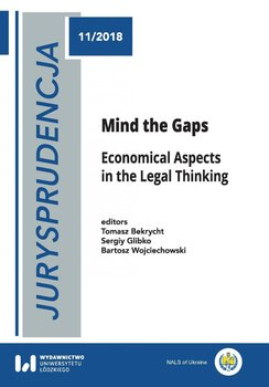 Jurysprudencja. Mind the Gaps. Economical Aspects in the Legal Thinking - Bekrycht Tomasz, Glibko Sergiy, Wojciechowski Bartosz