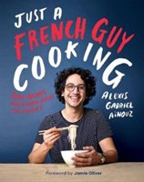 Just a French Guy Cooking-Ainouz Alexis Gabriel