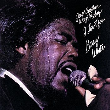 Just Another Way To Say I Love You-Barry White