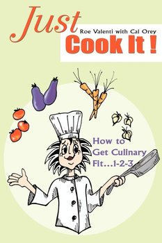 Just Cook It!-Valenti Roe