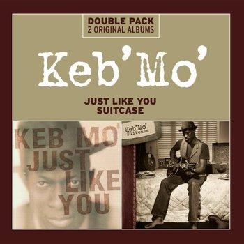 Just Like You / Suitcase-Keb' Mo'