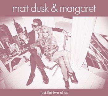 Just The Two Of Us - Dusk Matt, Margaret