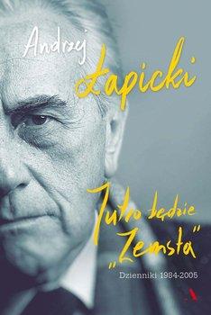 """Jutro będzie """"Zemsta"""". Dzienniki 1984–2005-Łapicki Andrzej"""
