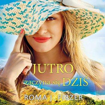 Jutro zaczyna się dziś-Fiszer Roma J.