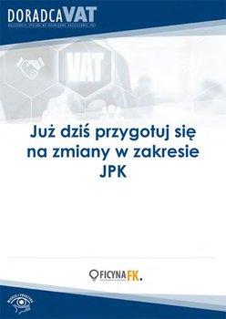 Już dziś przygotuj się na zmiany w zakresie JPK-Opracowanie zbiorowe