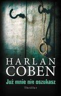 Już mnie nie oszukasz-Coben Harlan