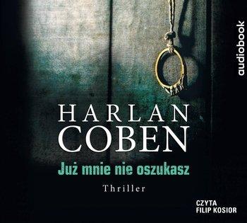 Coben Harlan - Już mnie nie oszukasz