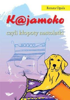 K@jamoko czyli kłopoty nastolatki-Opala Renata